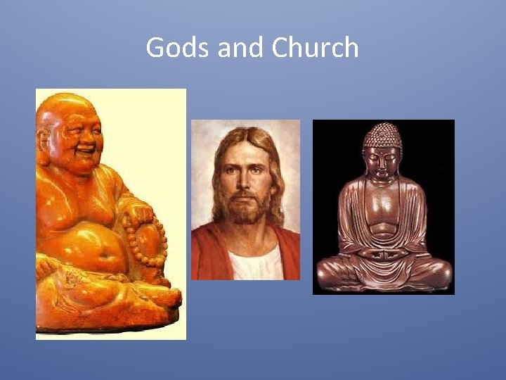 Gods and Church