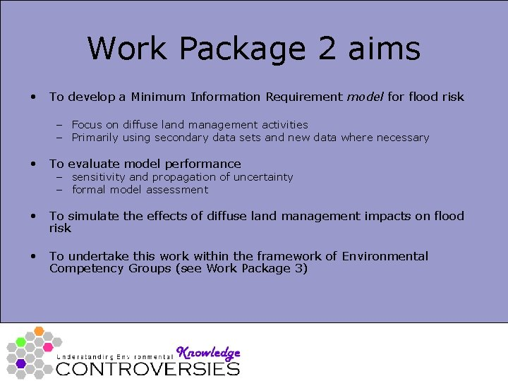 Work Package 2 aims • To develop a Minimum Information Requirement model for flood