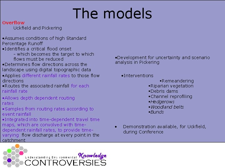 Overflow Uckfield and Pickering The models • Assumes conditions of high Standard Percentage Runoff