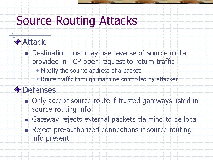 Source Routing Attacks Attack n Destination host may use reverse of source route provided