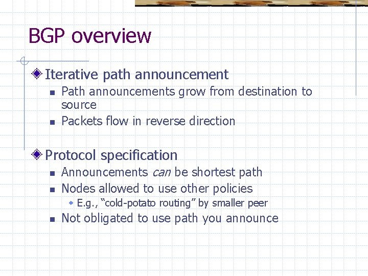BGP overview Iterative path announcement n n Path announcements grow from destination to source