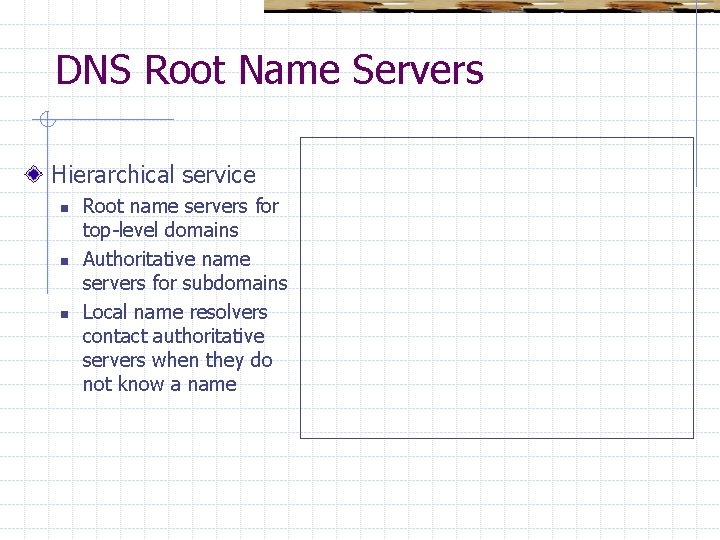 DNS Root Name Servers Hierarchical service n n n Root name servers for top-level