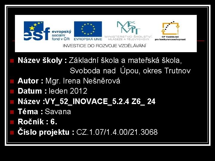 Název školy : Základní škola a mateřská škola, Svoboda nad Úpou, okres Trutnov n