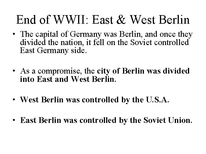 End of WWII: East & West Berlin • The capital of Germany was Berlin,