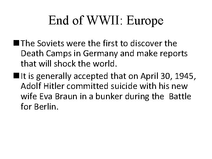 End of WWII: Europe n The Soviets were the first to discover the Death