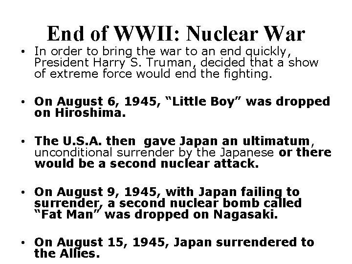 End of WWII: Nuclear War • In order to bring the war to an