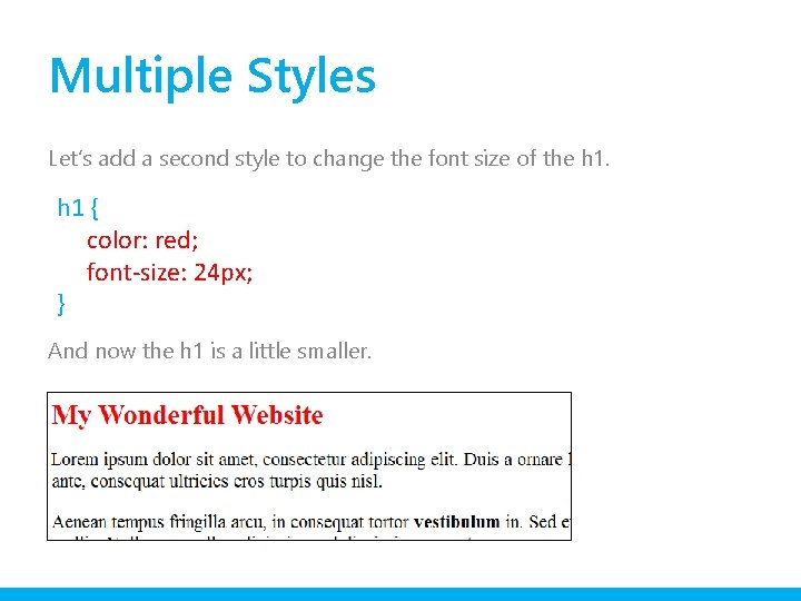 Multiple Styles Let's add a second style to change the font size of the