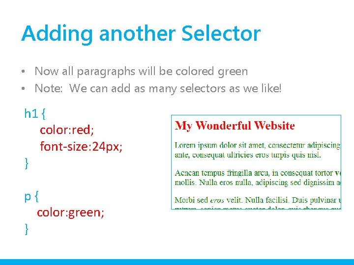 Adding another Selector • Now all paragraphs will be colored green • Note: We