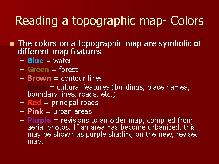Reading a topographic map- Colors n The colors on a topographic map are symbolic