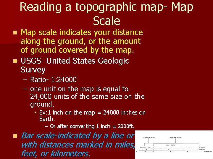 Reading a topographic map- Map Scale Map scale indicates your distance along the ground,