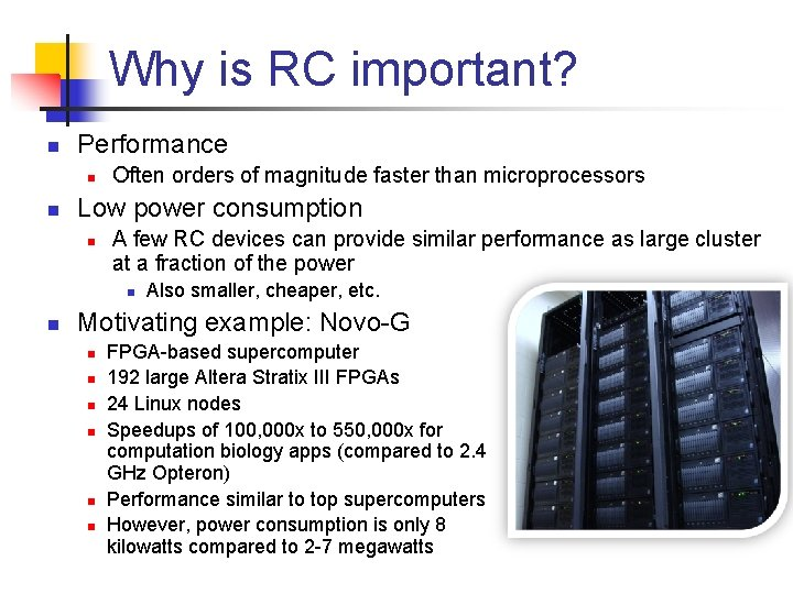 Why is RC important? n Performance n n Often orders of magnitude faster than
