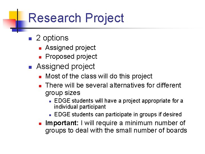 Research Project n 2 options n n n Assigned project Proposed project Assigned project