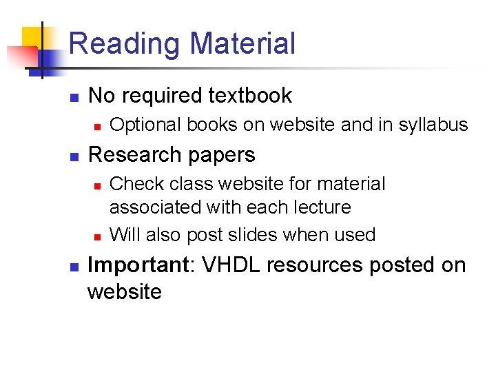 Reading Material n No required textbook n n Research papers n n n Optional