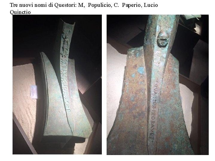 Tre nuovi nomi di Questori: M, Populicio, C. Paperio, Lucio Quinctio