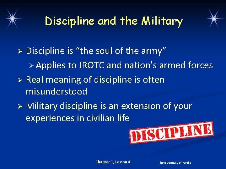"""Discipline and the Military Discipline is """"the soul of the army"""" Ø Applies to"""