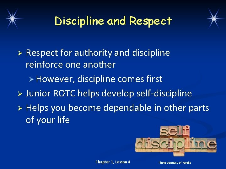 Discipline and Respect for authority and discipline reinforce one another Ø However, discipline comes
