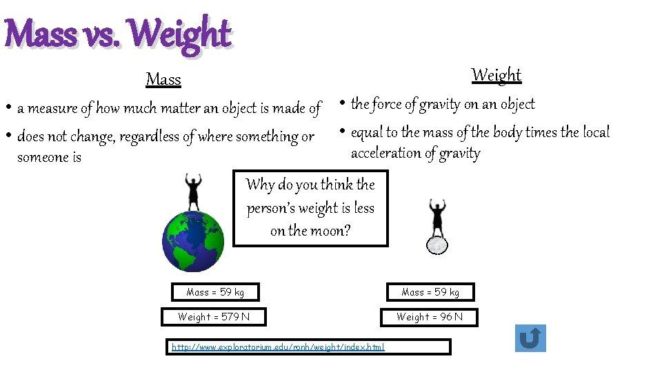 Mass vs. Weight Mass • a measure of how much matter an object is
