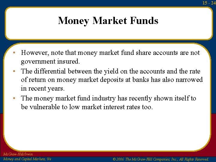 15 - 24 Money Market Funds • However, note that money market fund share