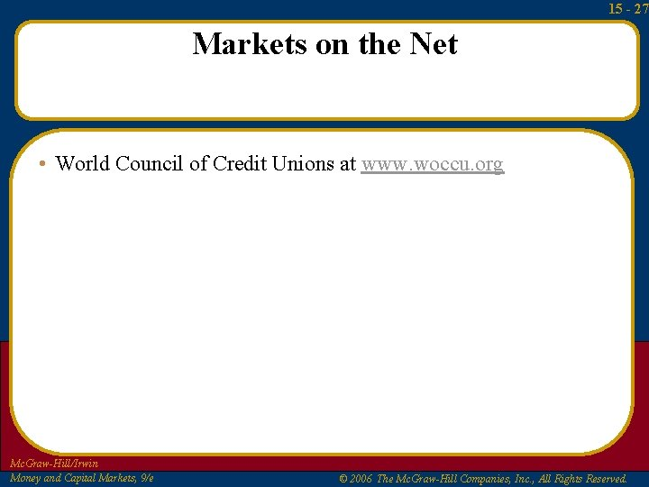 15 - 27 Markets on the Net • World Council of Credit Unions at
