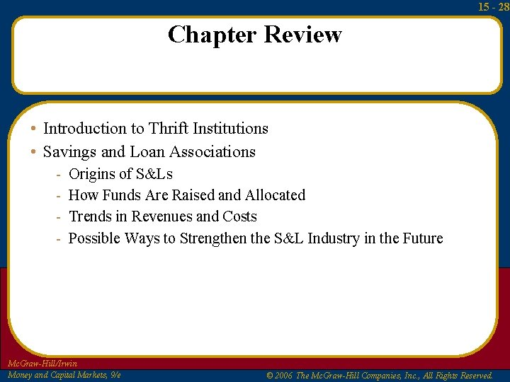 15 - 28 Chapter Review • Introduction to Thrift Institutions • Savings and Loan