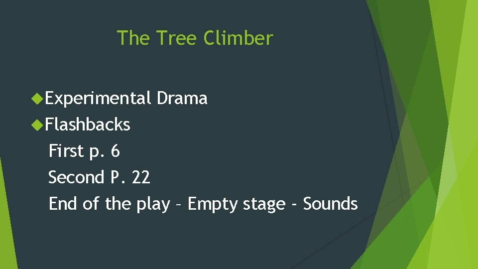 The Tree Climber Experimental Drama Flashbacks First p. 6 Second P. 22 End of
