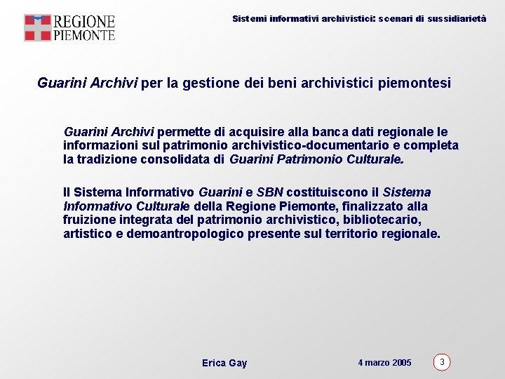 Sistemi informativi archivistici: scenari di sussidiarietà Guarini Archivi per la gestione dei beni archivistici