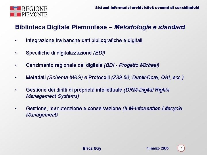 Sistemi informativi archivistici: scenari di sussidiarietà Biblioteca Digitale Piemontese – Metodologie e standard •