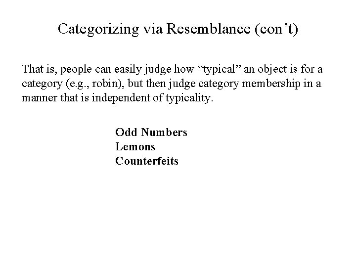 """Categorizing via Resemblance (con't) That is, people can easily judge how """"typical"""" an object"""