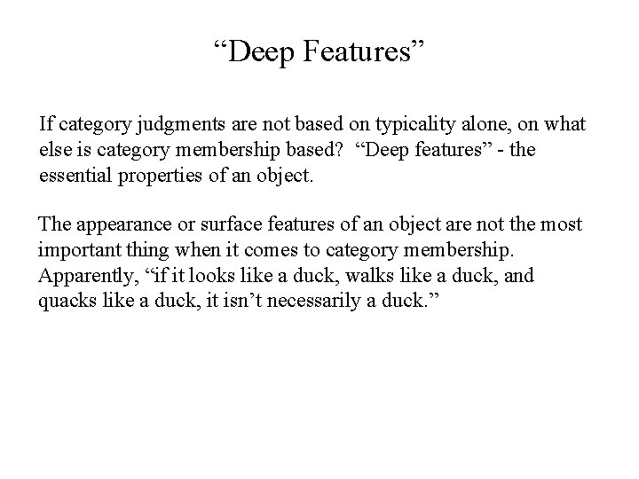 """""""Deep Features"""" If category judgments are not based on typicality alone, on what else"""