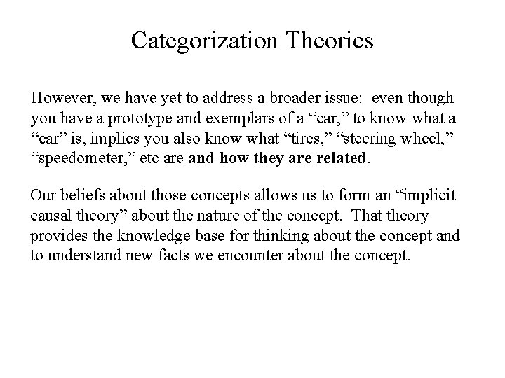 Categorization Theories However, we have yet to address a broader issue: even though you