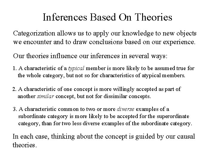 Inferences Based On Theories Categorization allows us to apply our knowledge to new objects
