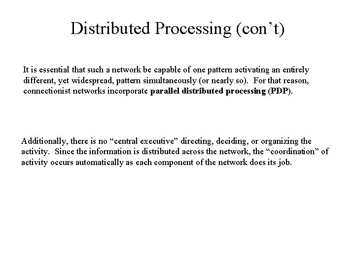 Distributed Processing (con't) It is essential that such a network be capable of one