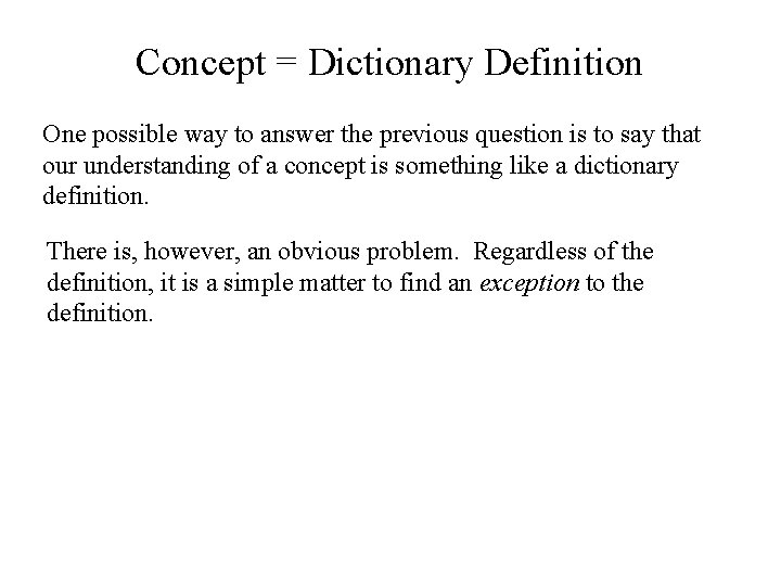 Concept = Dictionary Definition One possible way to answer the previous question is to