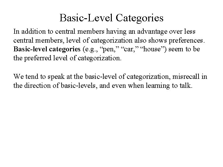 Basic-Level Categories In addition to central members having an advantage over less central members,