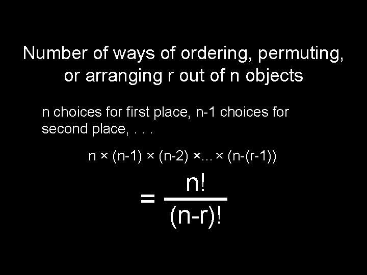 Number of ways of ordering, permuting, or arranging r out of n objects n