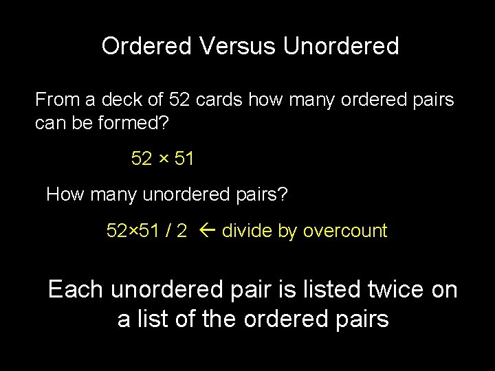 Ordered Versus Unordered From a deck of 52 cards how many ordered pairs can