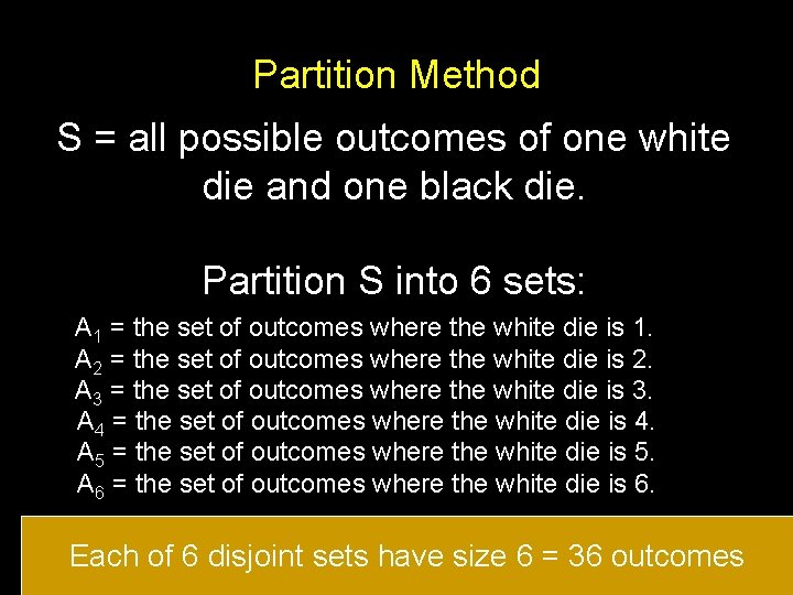 Partition Method S = all possible outcomes of one white die and one black