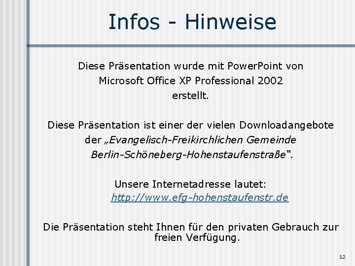 Infos - Hinweise Diese Präsentation wurde mit Power. Point von Microsoft Office XP Professional