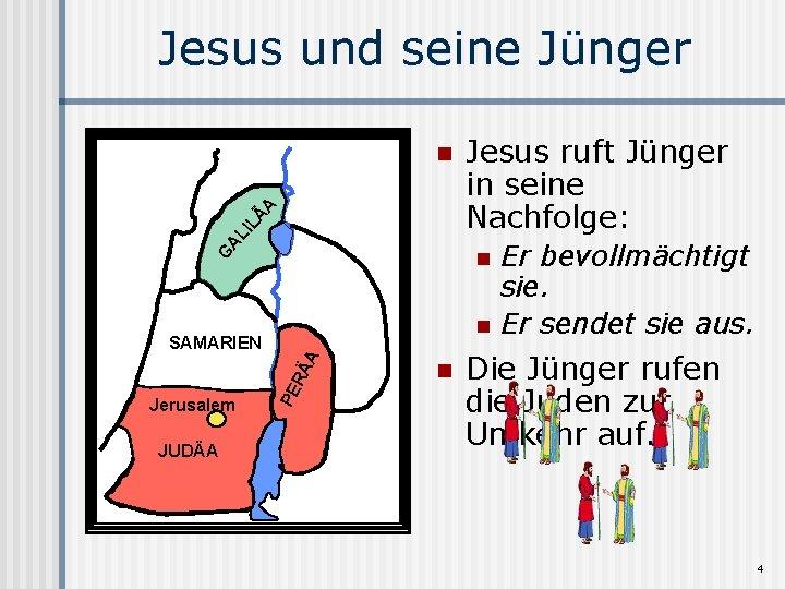 Jesus und seine Jünger AL IL Ä A n G n n JUDÄA PE