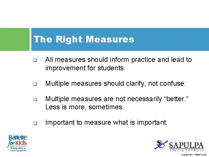 The Right Measures q q All measures should inform practice and lead to improvement