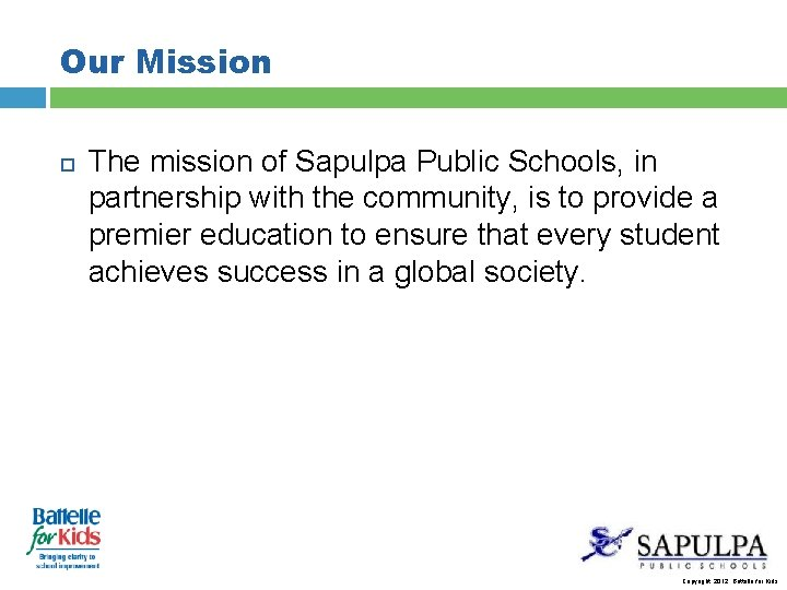 Our Mission The mission of Sapulpa Public Schools, in partnership with the community, is