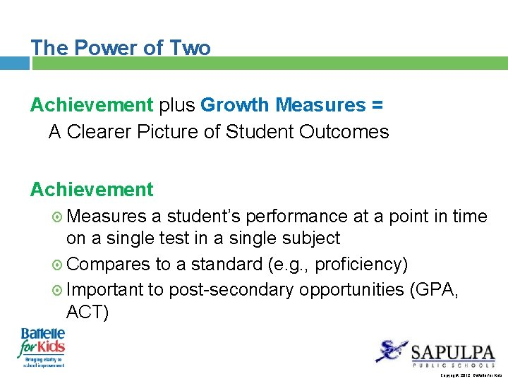 The Power of Two Achievement plus Growth Measures = A Clearer Picture of Student
