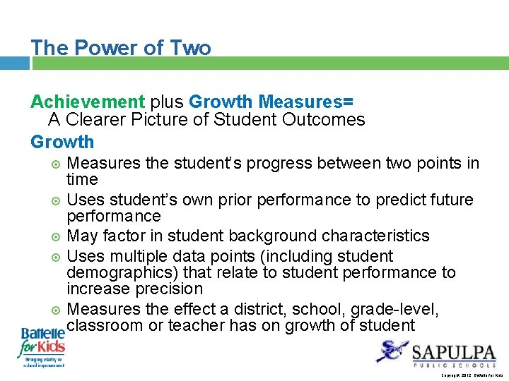 The Power of Two Achievement plus Growth Measures= A Clearer Picture of Student Outcomes