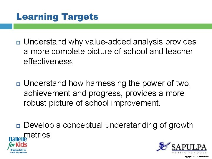 Learning Targets Understand why value-added analysis provides a more complete picture of school and
