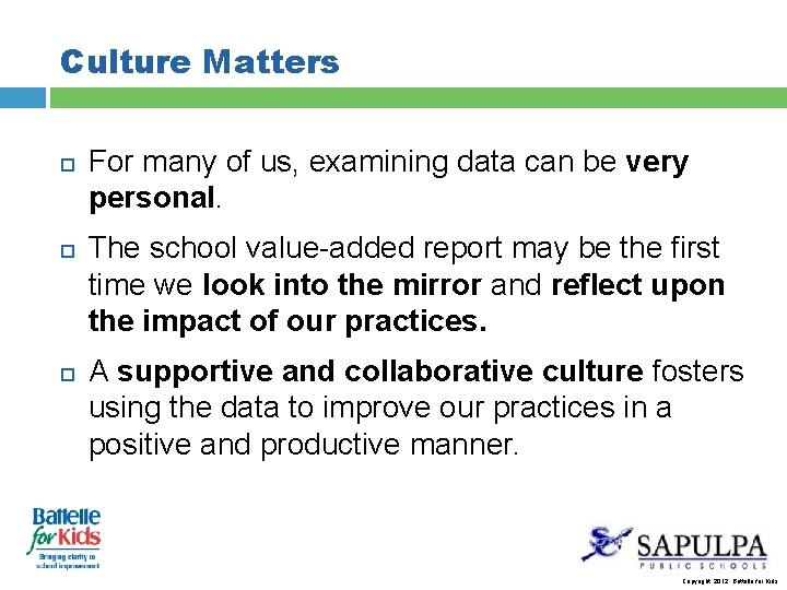 Culture Matters For many of us, examining data can be very personal. The school