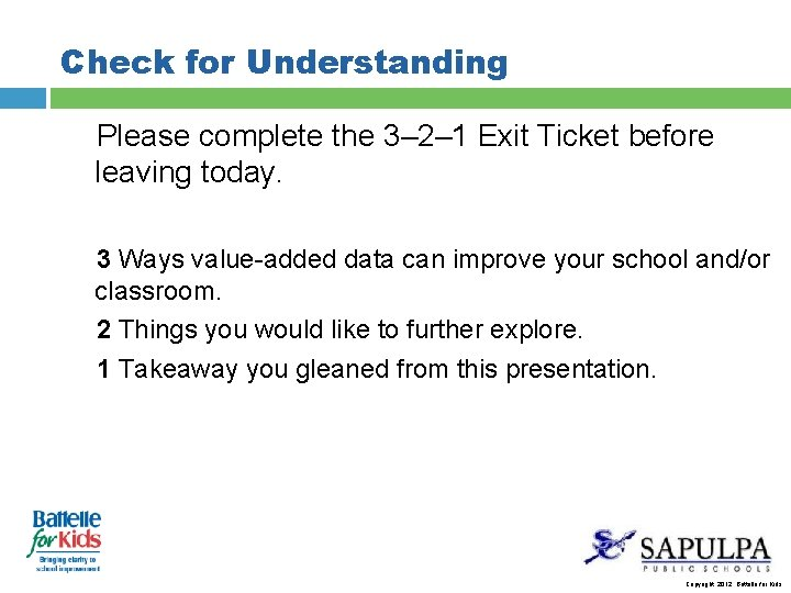 Check for Understanding Please complete the 3– 2– 1 Exit Ticket before leaving today.