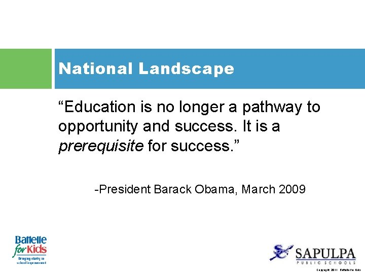 "National Landscape ""Education is no longer a pathway to opportunity and success. It is"