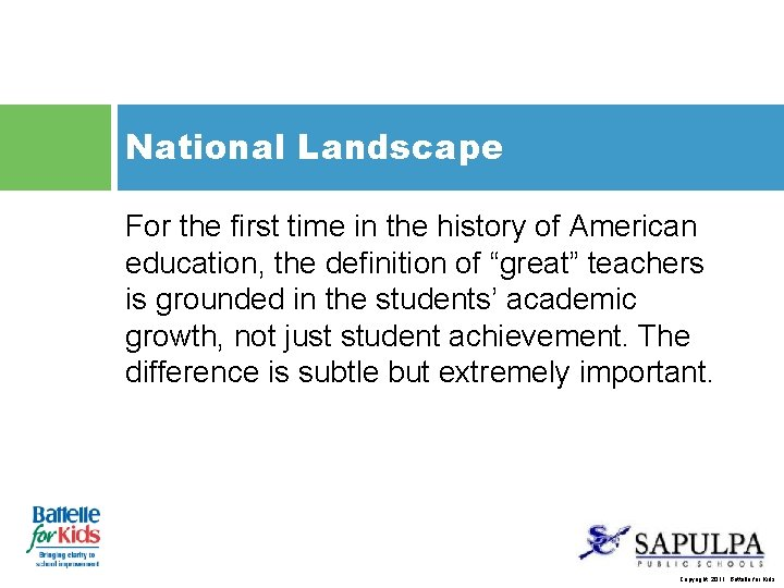 National Landscape For the first time in the history of American education, the definition