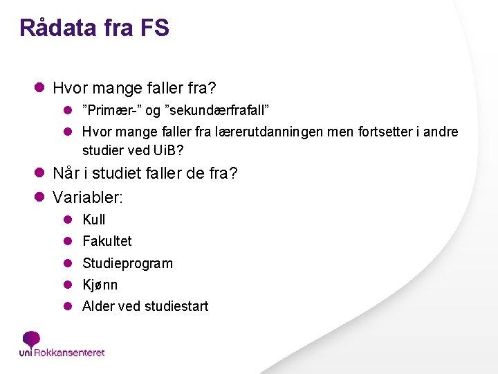 "Rådata fra FS l Hvor mange faller fra? l ""Primær-"" og ""sekundærfrafall"" l Hvor"