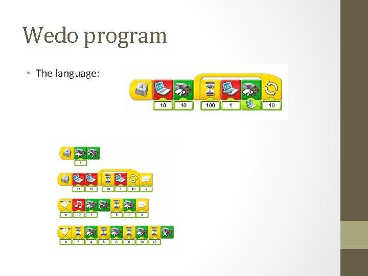 Wedo program • The language: